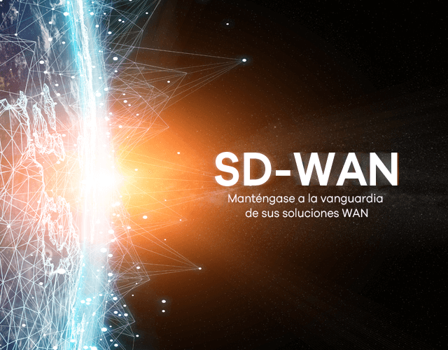 SD-WAN ,Stay ahead of your WAN solutions